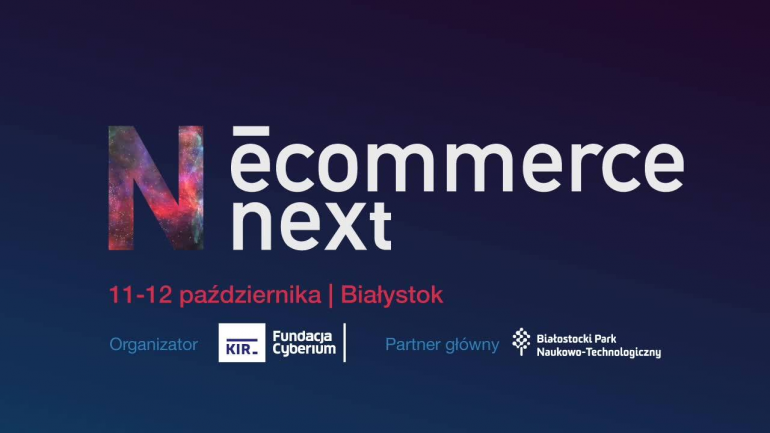 eCommerce neXt już w ten weekend w Białymstoku
